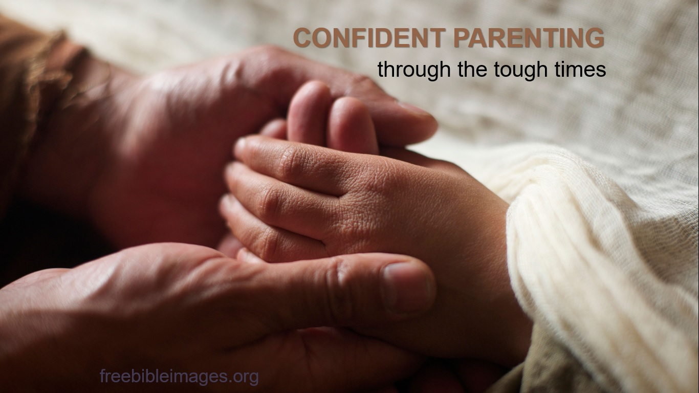 Confident parenting through the tough times