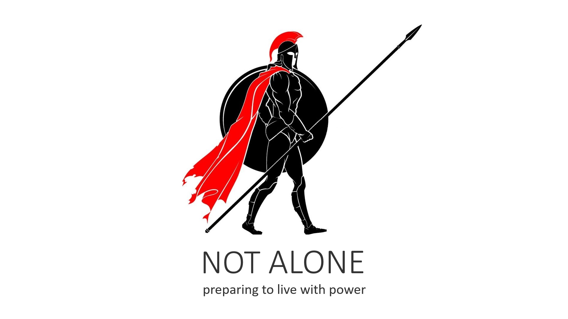 Not Alone – preparing to live with power and prosperity